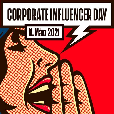4. Corporate Influencer Day   11. März 2021